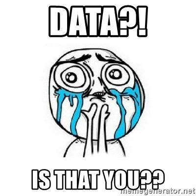 Crying face - Data?! Is that you??