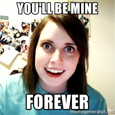 Overly Attached Girlfriend 2 - you'll be mine forever