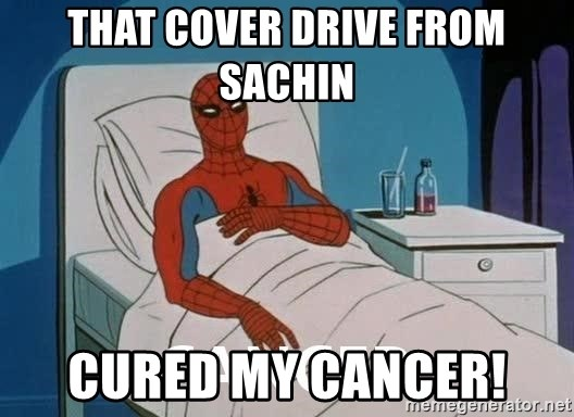 Cancer Spiderman - That cover drive from sachin cured my cancer!