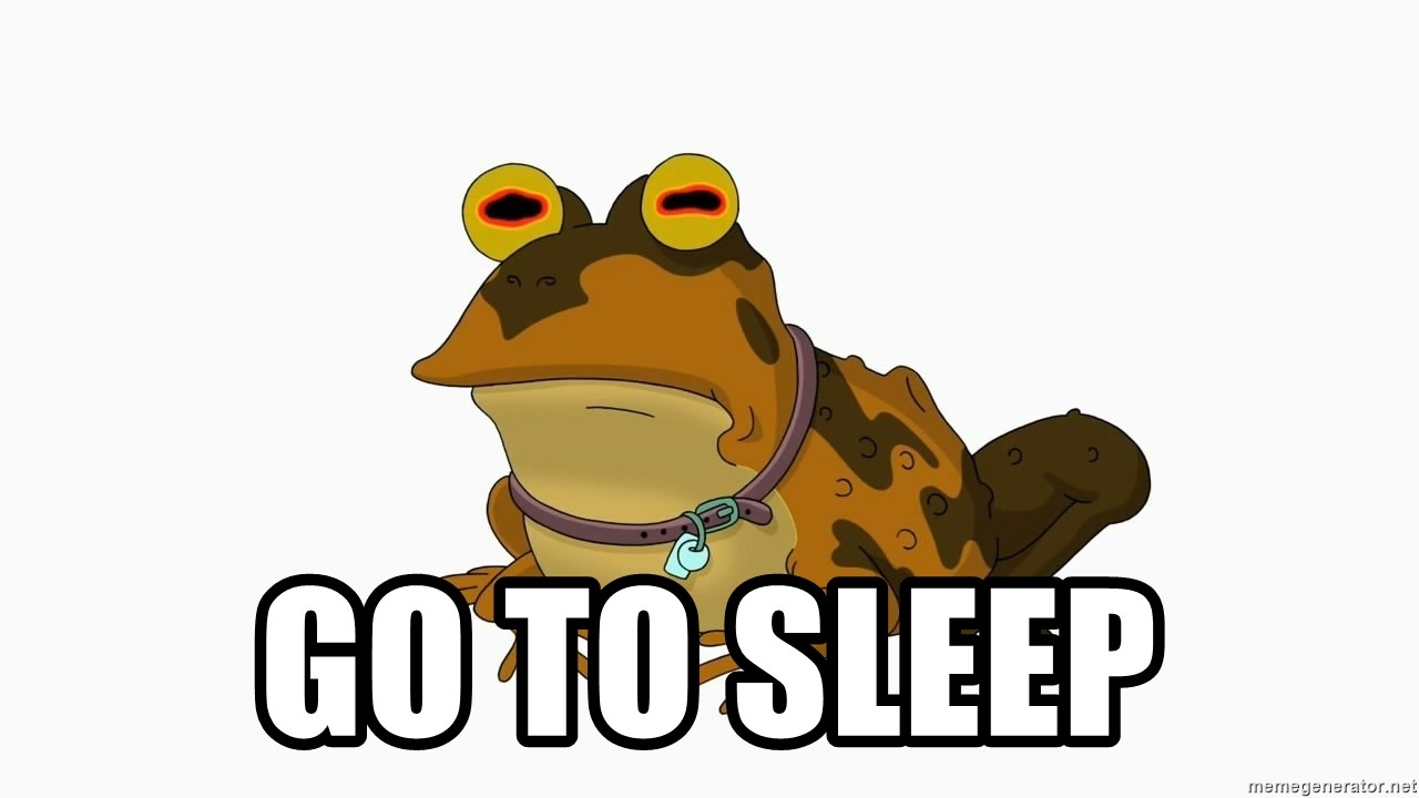 hypnotoad -  GO TO SLEEP