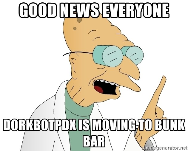 Good News Everyone - good news everyone dorkbotpdx is moving to bunk bar