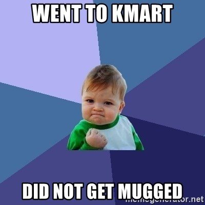 Success Kid - Went to Kmart Did Not Get mugged