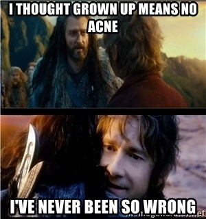 Bilbo and Thorin - I thought grown up means no acne i've never been so wrong