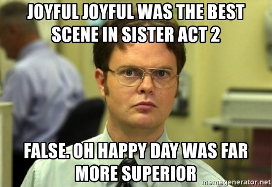 Joyful Joyful Was The Best Scene In Sister Act 2 False Oh Happy Day