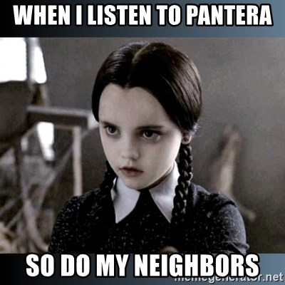 Vandinha Depressao - when i listen to pantera so do my neighbors
