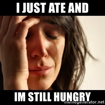 crying girl sad - I just ate and Im still Hungry