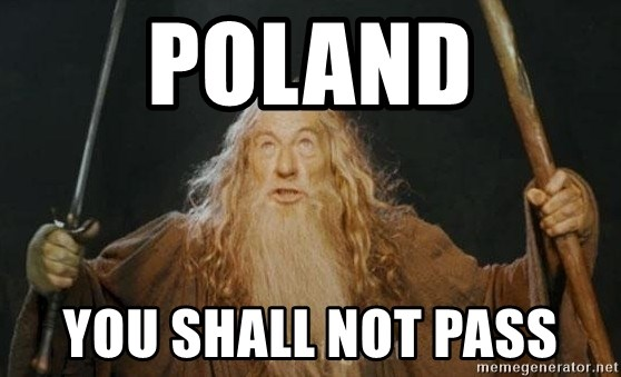 You shall not pass - Poland you shall not pass