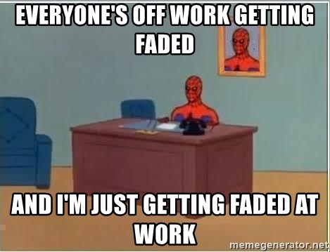 Spiderman Desk - everyone's off work getting faded and i'm just getting faded at work