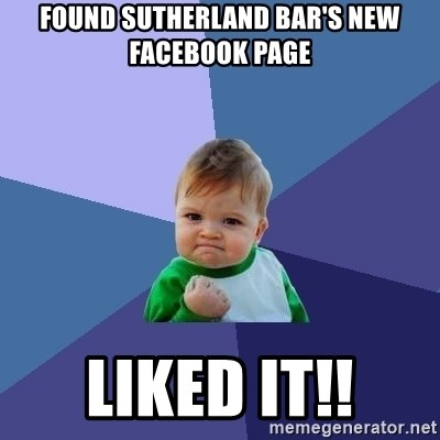 Success Kid - found sutherland bar's new facebook page liked it!!