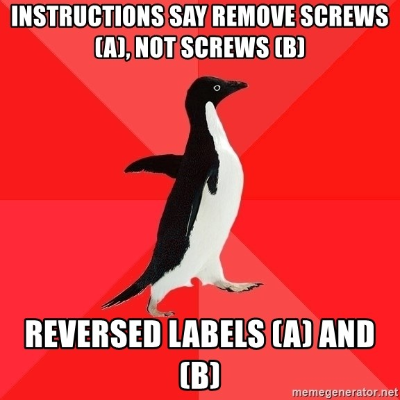 Socially Awesome Penguin - Instructions say remove screws (A), NOT screws (B) Reversed labels (A) and (B)