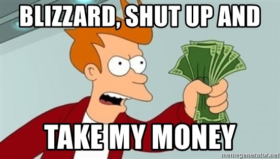 Shut up and take my money Fry blank - Blizzard, Shut up and take my money
