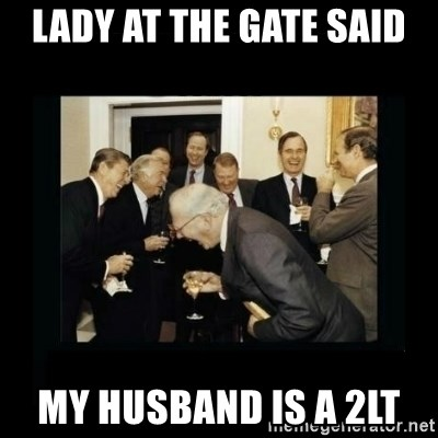 Rich Men Laughing - Lady at the gate said My husband is a 2LT