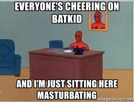 spiderman masterbating - everyone's cheering on batkid and i'm just sitting here masturbating