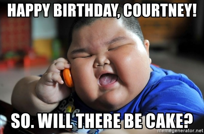 Fat Asian Kid - Happy Birthday, Courtney! So. Will there be cake?