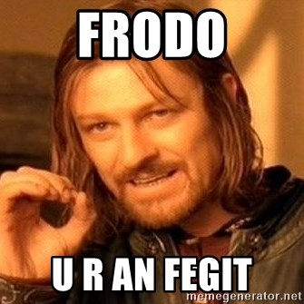 One Does Not Simply - frodo u r an fegit
