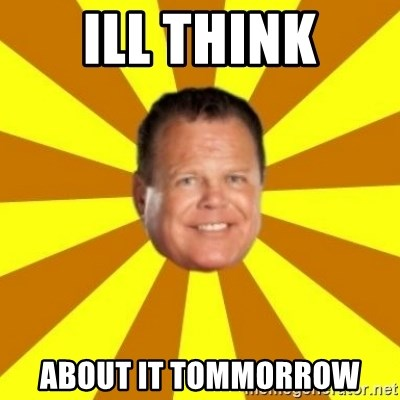 Jerry Lawler - ill think about it tommorrow