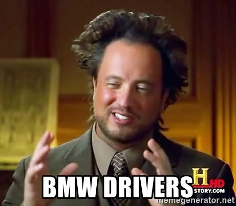 Ancient Aliens -  BMW Drivers