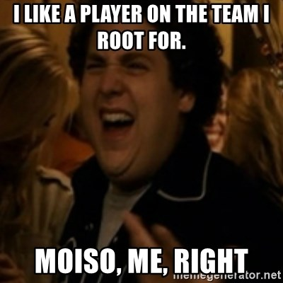 Jonah Hill - I like a player on the team i root for. moiso, me, right