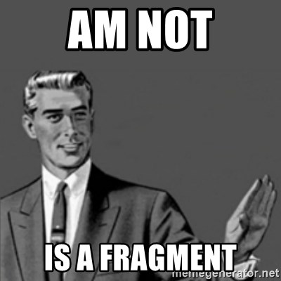 Correction Guy - AM not is a fragment