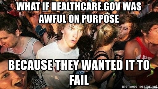 -Sudden Clarity Clarence - what if healthcare.gov was awful on purpose because they wanted it to fail