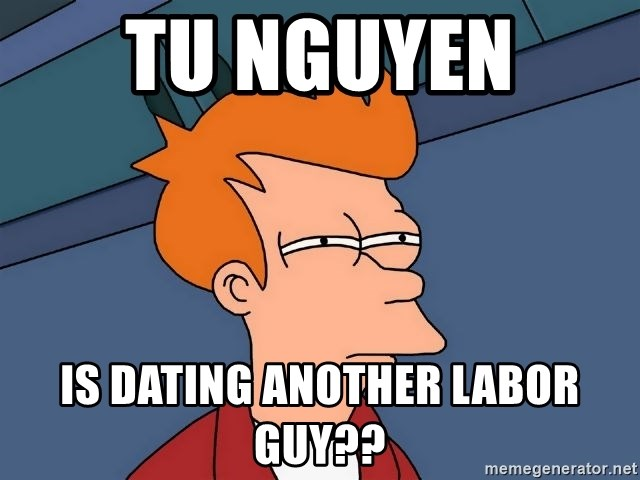 Futurama Fry - tu nguyen  is dating another labor guy??