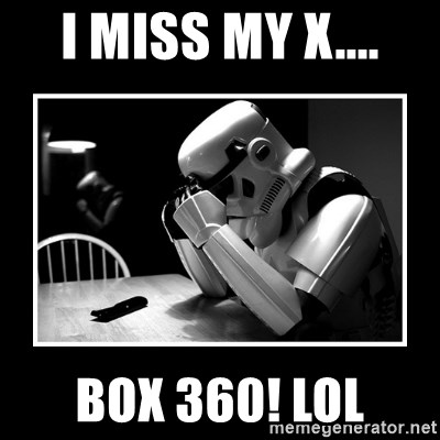 Box 360! Lol - Sad Trooper