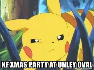 Unimpressed Pikachu -  KF XMAS PARTY AT UNLEY OVAL