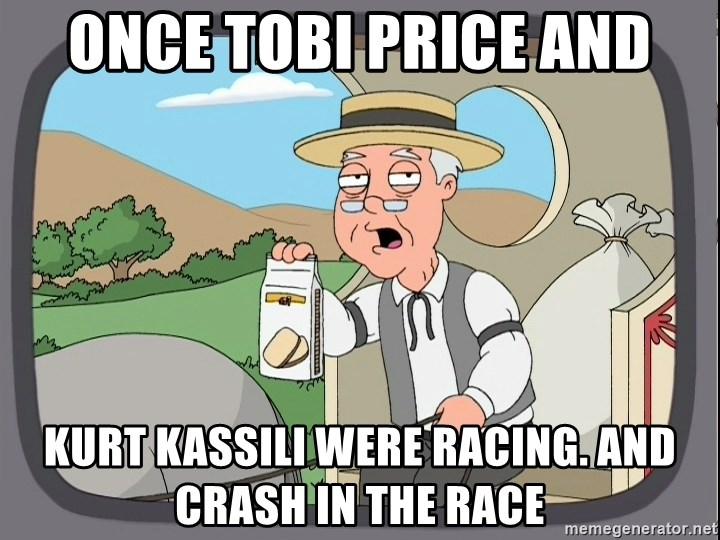 Pepperidge Farm Remembers Meme - once tobi price and kurt kassili were racing. and crash in the race