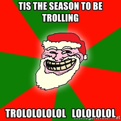Santa Claus Troll Face - Tis the season to be trolling Trololololol   lolololol