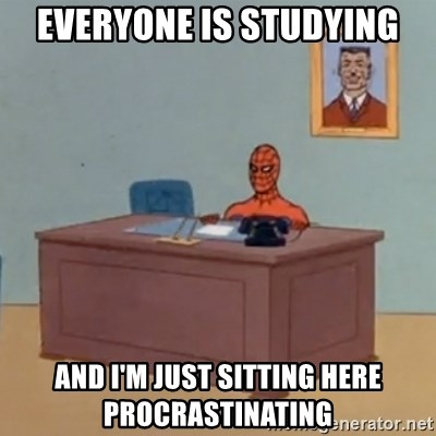 Spidey Meme - Everyone is studying and I'm just sitting here procrastinating