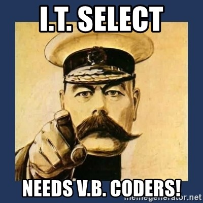 your country needs you - I.T. Select Needs V.B. Coders!
