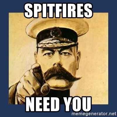your country needs you - Spitfires need you