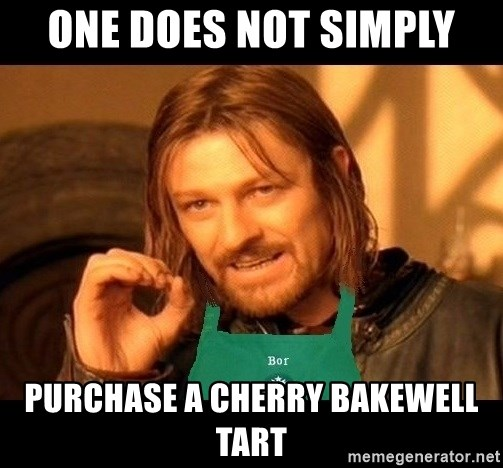 Barista Boromir - One does not simply purchase a cherry bakewell tart