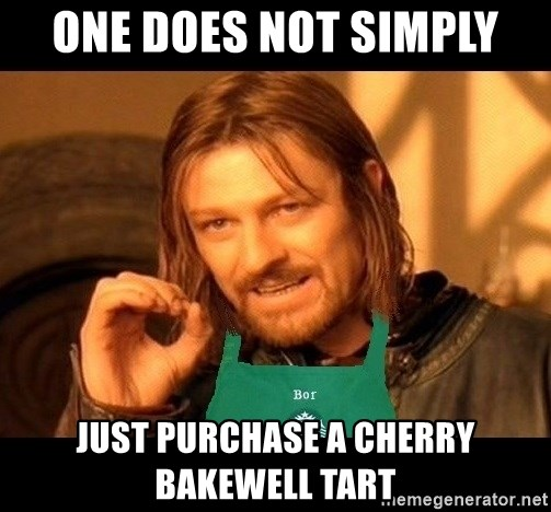 Barista Boromir - one does not simply just purchase a cherry bakewell tart
