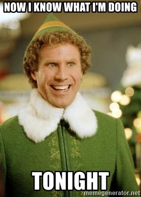 Will Ferrell Elf - Now I know what I'm doing Tonight
