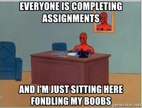 Spiderman Desk - Everyone is completing assignments and i'm just sitting here fondling my boobs