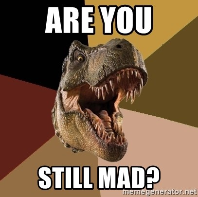 Raging T-rex - are you Still mad?