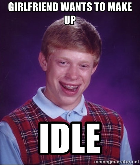 Bad Luck Brian - Girlfriend wants to make up idle