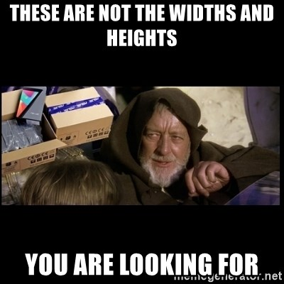 JEDI MINDTRICK - These are not the widths and heights  you are looking for