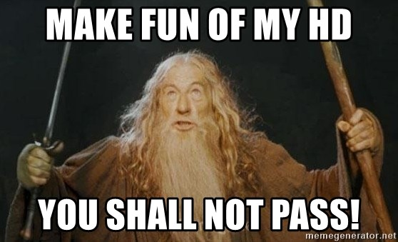 You shall not pass - Make fun of my HD You shall not pass!