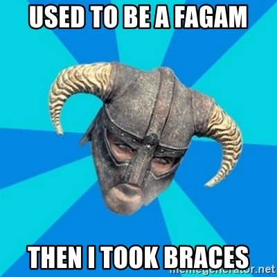 skyrim stan - Used to be a fagam then i took braces