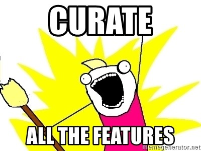 X ALL THE THINGS - Curate All the Features