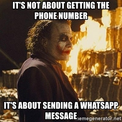 Joker sending a message - It's not about getting the phone number it's about sending a whatsapp message