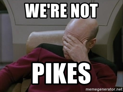 Picardfacepalm - We're not pikes