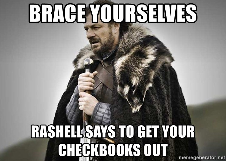 brace yourselves the purple is coming - BRACE YOURSELVES rASHELL SAYS TO GET YOUR CHECKBOOKS OUT