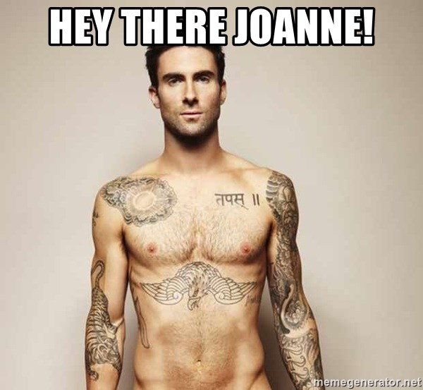 Adam Levine - HEY THERE JOANNE!