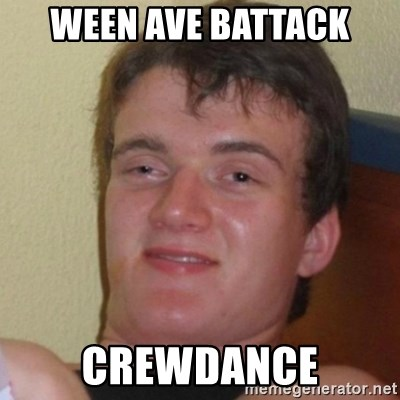 Really Stoned Guy - Ween ave battack crewdance