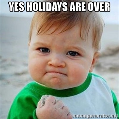 Victory Baby - YES HOLIDAYS ARE OVER