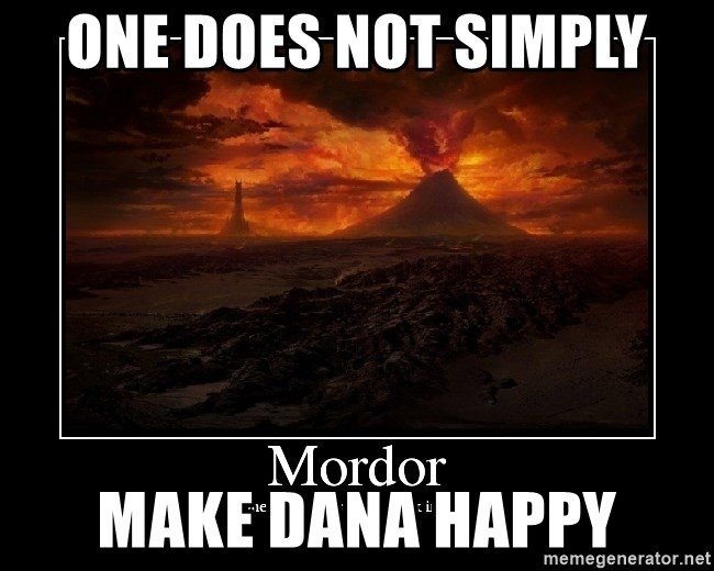 Lord Of The Rings Boromir One Does Not Simply Mordor - one does not simply make dana happy