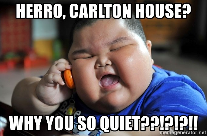 Fat Asian Kid - HERRO, CARLTON HOUSE? WHY YOU SO QUIET??!?!?!!